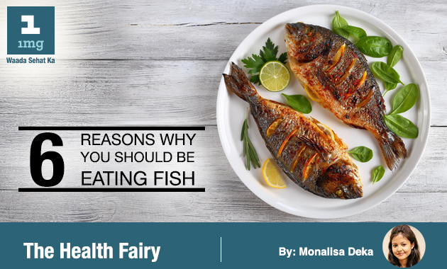 6 Reasons Why You Should Be Eating Fish